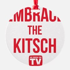 Embrace The Kitsch Version 1 Ornament