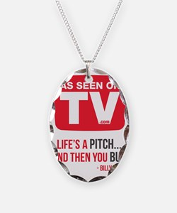 Life's A Pitch And Then You Bu Necklace