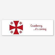 Cranberry is Coming Bumper Bumper Bumper Sticker