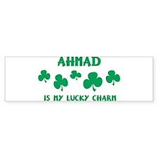 Ahmad is my lucky charm Bumper Bumper Sticker
