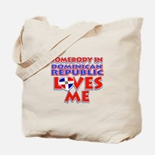 Somebody in Dominican Republic Loves me Tote Bag