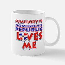 Somebody in Dominican Republic Loves me Mug