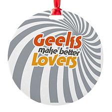 Geeks make better lovers Ornament