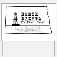 Frac that Bakken! Yard Sign