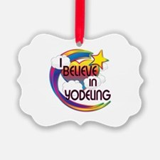 I Believe In Yodeling Cute Believer Design Ornament