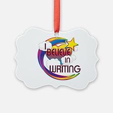 I Believe In Writing Cute Believer Design Ornament