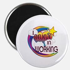 """I Believe In Working Cute Believer Design 2.25"""" Ma"""