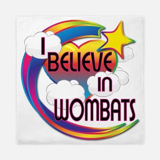 I Believe In Wombats Cute Believer Design Queen Du