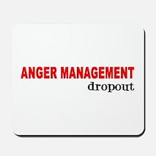 ANGER MANAGEMENT DROPOUT Mousepad