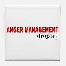 ANGER MANAGEMENT DROPOUT Tile Coaster