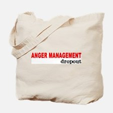 ANGER MANAGEMENT DROPOUT Tote Bag