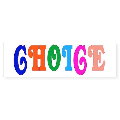 CHOICE... Bumper Sticker