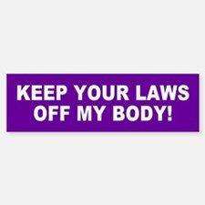 MY BODY... Bumper Bumper Bumper Sticker