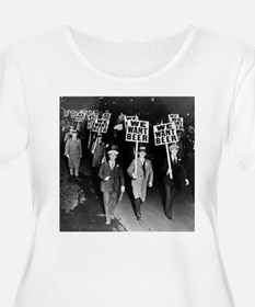 We Want Beer! Protest Plus Size T-Shirt