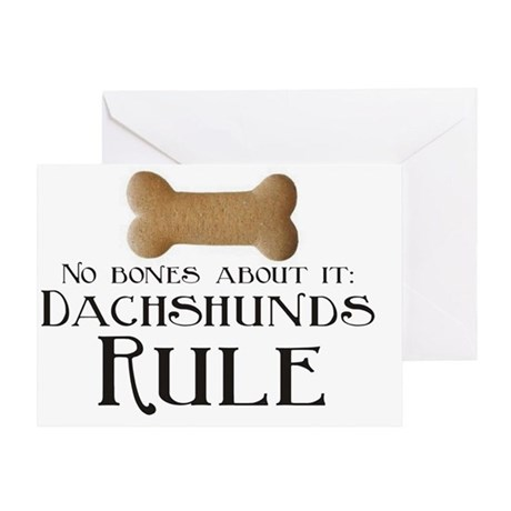 No Bones - Doxies Rule Greeting Card