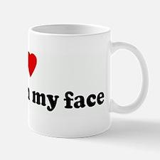 I Love BALLS in my face Mug