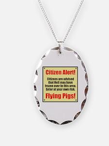 Citizen Alert! Flying Pigs! Necklace