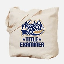 Title Examiner (Worlds Best) Tote Bag