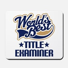 Title Examiner (Worlds Best) Mousepad
