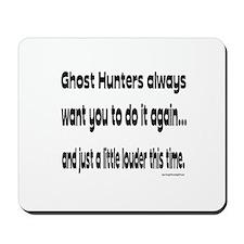 Ghost Hunters Do It Louder Mousepad