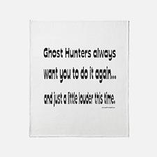 Ghost Hunters Do It Louder Throw Blanket