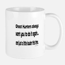 Ghost Hunters Do It Louder Mug