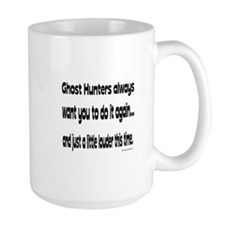 Ghost Hunters Do It Louder Mug