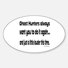 Ghost Hunters Do It Louder Decal