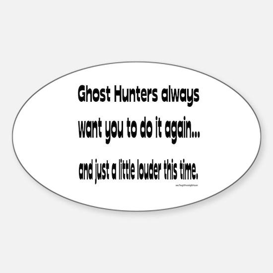 Ghost Hunters Do It Louder Sticker (Oval)
