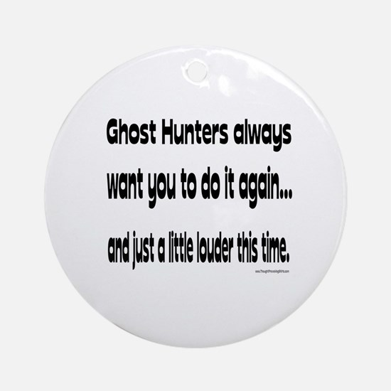 Ghost Hunters Do It Louder Ornament (Round)