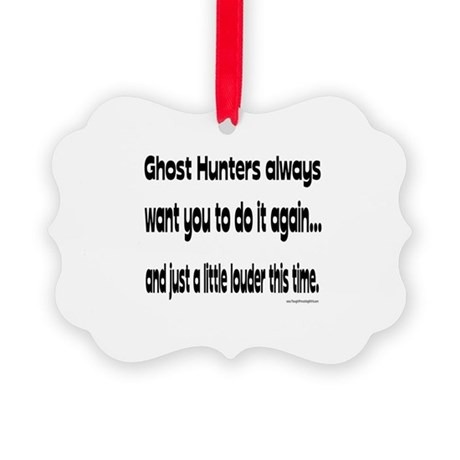 Ghost Hunters Do It Louder Picture Ornament