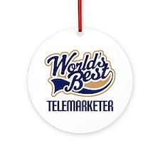 Telemarketer (Worlds Best) Ornament (Round)