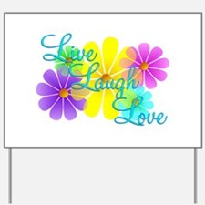 Live Laugh Love Yard Sign