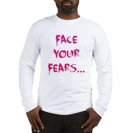 Face Your Fears (Pink) Long Sleeve T-Shirt