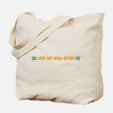 I Just Out-WODed Myself Tote Bag