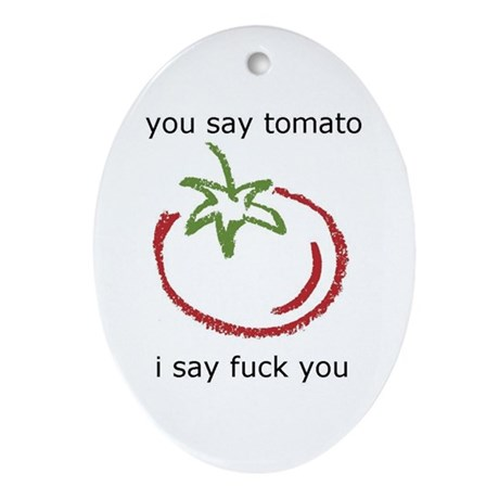 You Say Tomato Oval Ornament