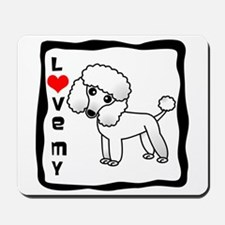 I Love My Poodle White Coat Mousepad