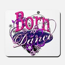 Born to Dance Mousepad