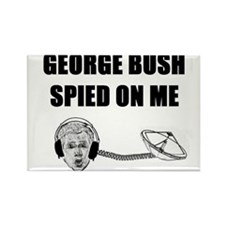 George Bush Spied on Me Rectangle Magnet