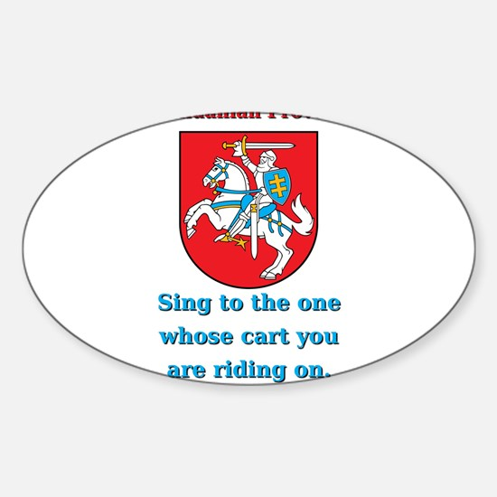 Sing To The One - Lithuanian Proverb Decal