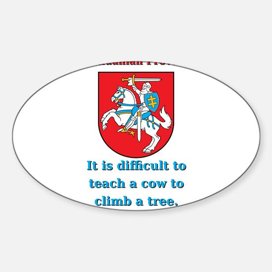 It Is Diffucult To Teach - Lithuanian Proverb Stic