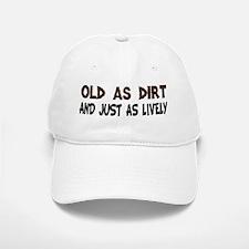 Old As Dirt Baseball Baseball Cap