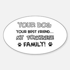My Tokinese Cat is Family Sticker (Oval)