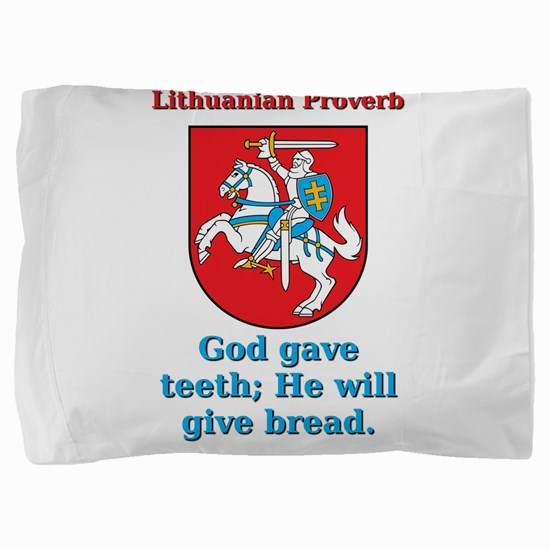 God Gave Teeth - Lithuanian Proverb Pillow Sham