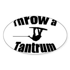 Throw a Tantrum Oval Decal