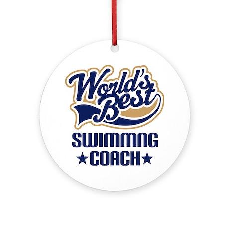 Swimming Coach (Worlds Best) Ornament (Round)