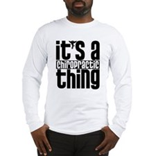 Chiropractic Thing Long Sleeve T-Shirt