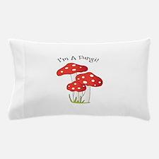 Im A Fungi Pillow Case