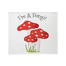 Im A Fungi Throw Blanket