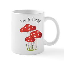 Im A Fungi Mugs